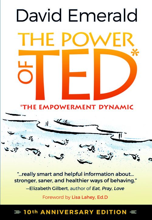 The Power of TED* (*The Empowerment Dynamic) by David Emerald